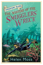 Adventure Island: The Mystery of the Smugglers' Wreck - Book 9 ebook by Helen Moss