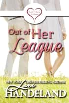 Out of Her League ebook by Lori Handeland