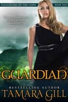Guardian ebook by Tamara Gill