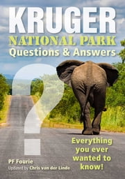 Kruger National Park - Questions & Answers ebook by PF Fourie,Chris van der Linde