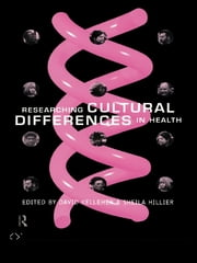 Researching Cultural Differences in Health ebook by Mrs Sheila Hillier,Sheila Hillier,David Kelleher