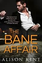 The Bane Affair ebook by Alison Kent