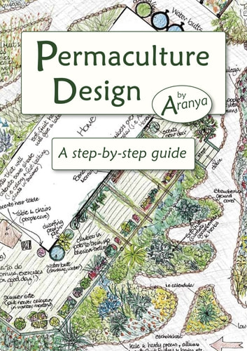 Permaculture Design: A Step by Step Guide - A Step By Step Guide ebook by Aranya