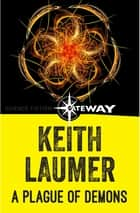 A Plague of Demons ekitaplar by Keith Laumer