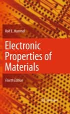 Electronic Properties of Materials ebook by Rolf E. Hummel