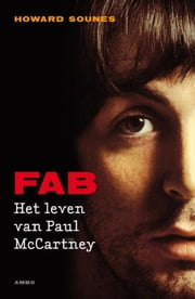 FAB! Het leven van Paul McCartney ebook by Howard Sounes