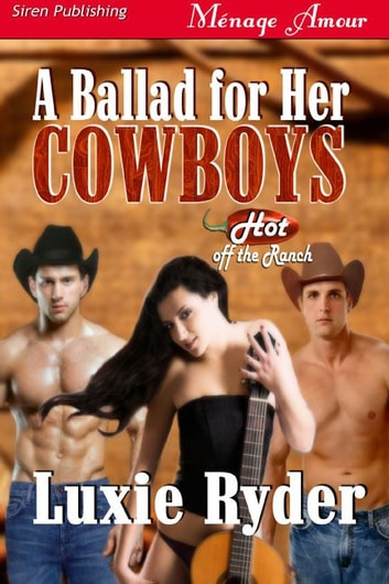 A Ballad For Her Cowboys ebook by Luxie Ryder