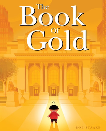 The Book of Gold ebook by Bob Staake