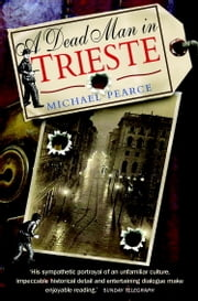 Dead Man in Trieste ebook by Michael Pearce