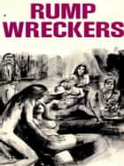 Rump Wreckers - Adult Erotica ebook by Sand Wayne