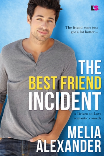 The Best Friend Incident ebook by Melia Alexander