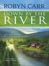 Down by the River ebook by Robyn Carr