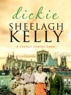 Dickie ebook by Sheelagh Kelly