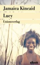 Lucy - Roman ebook by Jamaica Kincaid, Stefanie Schaffer-de Vries