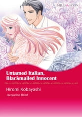 Untamed Italian, Blackmailed Innocent (Mills & Boon Comics) - Mills & Boon Comics ebook by Jacqueline Baird