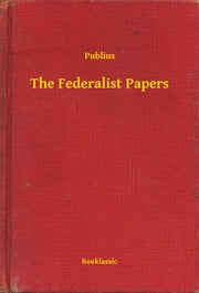 The Federalist Papers ebook by Publius