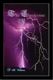 The Clandestine Family - Secrets Revealed ebook by T. M. Winters