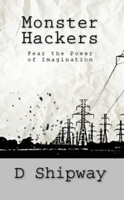 Monster Hackers ebook by D Shipway