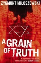 A Grain of Truth ekitaplar by Zygmunt Miloszewski, Antonia Lloyd-Jones