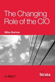 The Changing Role of the CIO ebook by Mike Barlow