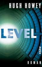 Level - Roman eBook by Hugh Howey, Gaby Wurster