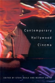 Contemporary Hollywood Cinema ebook by STEVE NEALE,Murray Smith