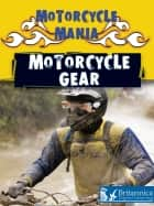 Motorcycle Gear ebook by David and Patricia Armentrout, Britannica Digital Learning