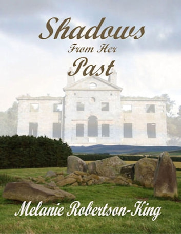 Shadows from Her Past ebook by Melanie Robertson-King