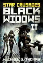 Star Crusades: Black Widows: Complete Second Series ebook by Michael G. Thomas