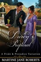 Mr Darcy's Proposal ebook by Martine Roberts
