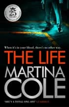 The Life - A dark suspense thriller of crime and corruption ebook by Martina Cole