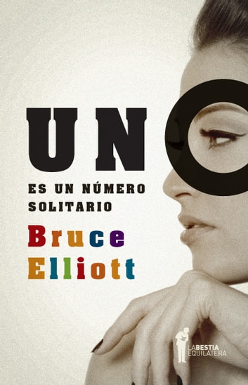 Uno es un número solitario ebook by Bruce Elliott