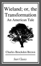 Wieland; or, the Transformation ebook by Charles Brockden Brown