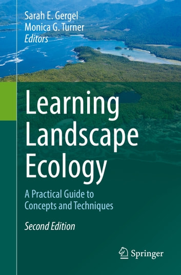 Learning Landscape Ecology - A Practical Guide to Concepts and Techniques ebook by