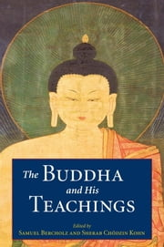 The Buddha and His Teachings ebook by Samuel Bercholz,Sherab Chodzin Kohn