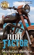 Pucker Factor: Mayhan Bucklers MC Book Three ebook by MariaLisa deMora