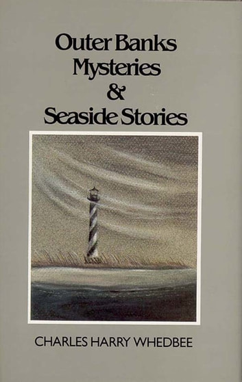 Outer Banks Mysteries and Seaside Stories ebook by Charles Harry Whedbee