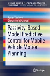Passivity-Based Model Predictive Control for Mobile Vehicle Motion Planning ebook by Adnan Tahirovic,Gianantonio Magnani