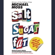 Salt Sugar Fat - How the Food Giants Hooked Us audiobook by Michael Moss