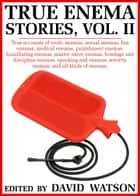 True Enema Stories, Volume II ebook by David Watson