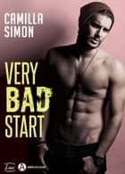 Very Bad Start eBook by Camilla Simon