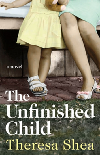 The Unfinished Child E-bok by Theresa Shea