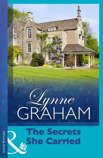 The Secrets She Carried (Mills & Boon Modern) (Lynne Graham Collection) ekitaplar by Lynne Graham