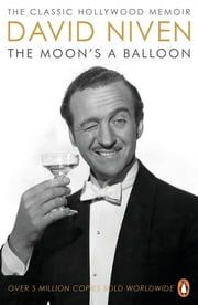 The Moon's a Balloon ebook by David Niven