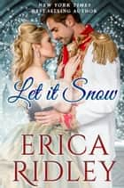 Let It Snow ebook by Erica Ridley