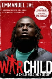 War Child - A Child Soldier's Story ebook by Emmanuel Jal,Megan Lloyd Davies