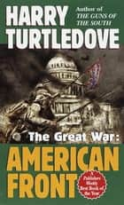American Front (The Great War, Book One) ebook by Harry Turtledove