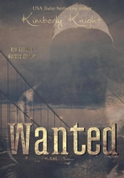 Wanted - The Club 24 Series, #2 ebook by Kimberly Knight