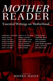 Mother Reader - Essential Literature on Motherhood ebook by Moyra Davey