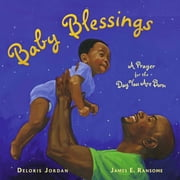 Baby Blessings - A Prayer for the Day You Are Born ebook by Deloris Jordan, James E. Ransome